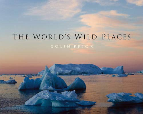 The World's Wild Places by Colin Prior