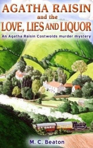 Agatha Raisin and Love, Lies and Liquor by M. C. Beaton