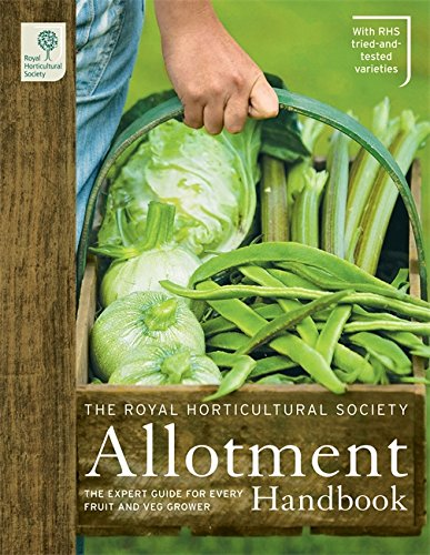 The RHS Allotment Handbook: The Expert Guide for Every Fruit and Veg Grow by