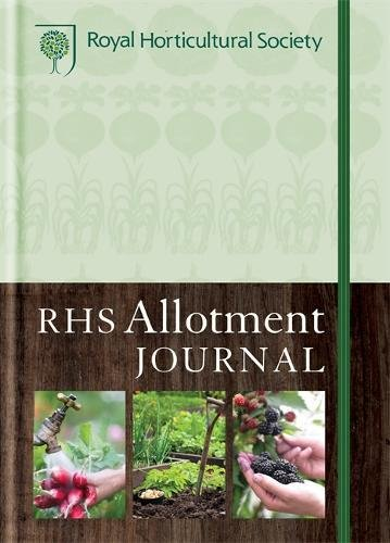 RHS Allotment Journal: The Expert Guide to a Productive Plot by Royal Horticultural Society