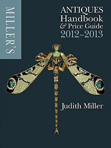 Miller's Antiques Handbook & Price Guide 2012-2013 by Judith Miller