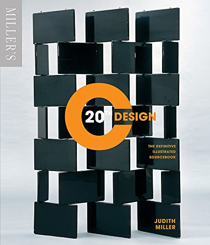 Miller's 20th Century Design: The Definitive Illustrated Sourcebook by Judith Miller