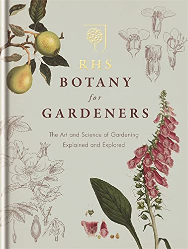 RHS Botany for Gardeners: The Art and Science of Gardening Explained and Explored by Geoff Hodge