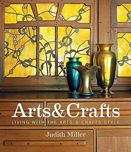 Miller's Arts & Crafts: Living with the Arts & Crafts Style by Judith Miller
