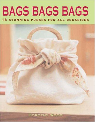 Bags Bags Bags by Dorothy Wood