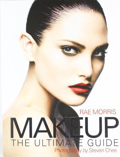 Makeup: The Ultimate Guide by Rae Morris