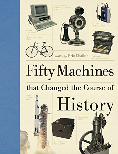 Fifty Machines That Changed the Course of History by Eric Chaline