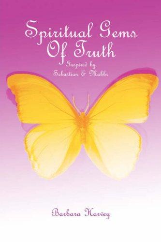 Spiritual Gems of Truth by Barbara, Harvey