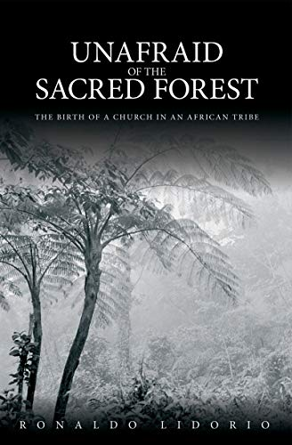 Unafraid of the Sacred Forests by Ronaldo Lidorio