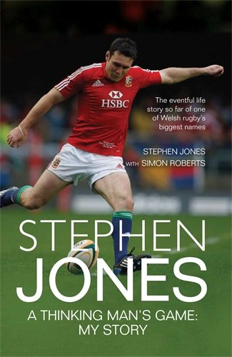 Stephen Jones: A Thinking Man's Game: My Story by Stephen Jones