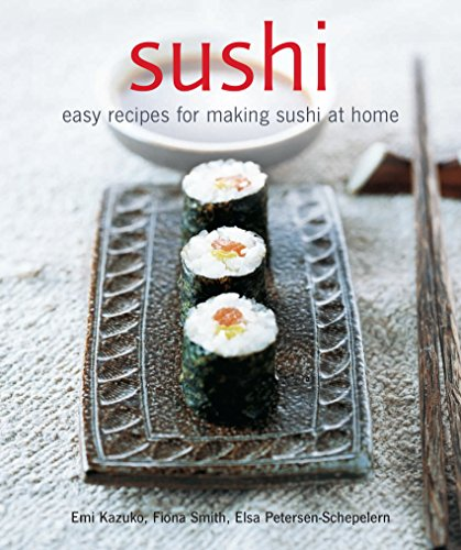 Sushi: Easy Recipes for Making Sushi at Home by Emi Kazuko