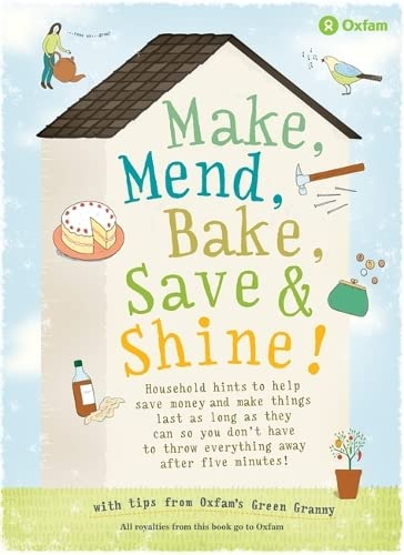 Make, Mend, Bake, Save and Shine: With Oxfam's Green Granny by Barbara Warmsley