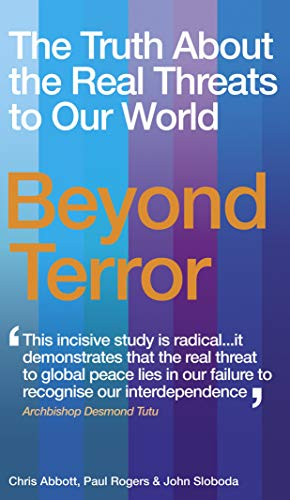 Beyond Terror: The Truth About the Real Threats to Our World by Chris Abbott