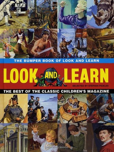 The Bumper Book of Look and Learn: The Best of the Classic Children's Magazine by Stephen Pickles