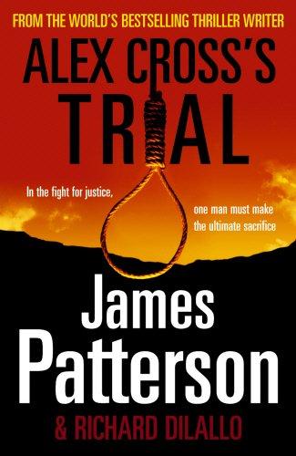 Alex Cross's Trial: (Alex Cross 15) by James Patterson