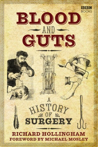 Blood and Guts: A History of Surgery by Richard Hollingham