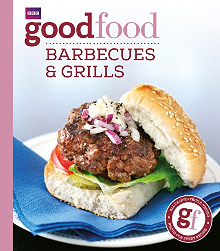 Good Food: Barbecues and Grills: Triple-tested Recipes by Sarah Cook
