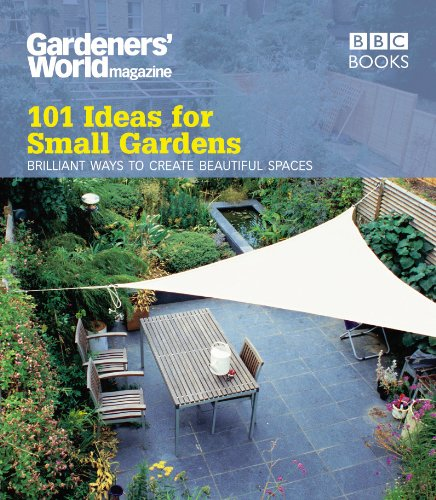 """Gardeners' World"": 101 Ideas for Small Gardens by Martyn Cox"