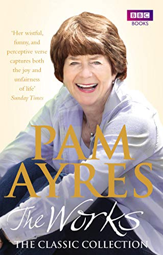 Pam Ayres - the Works: The Classic Collection by Pam Ayres