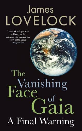 The Vanishing Face of Gaia: A Final Warning by James Lovelock