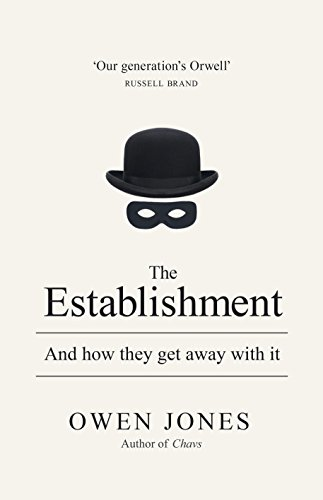 The Establishment: And How They Get Away with it by Owen Jones