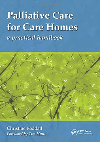 Palliative Care for Care Homes: A Practical Handbook by Christine Reddall