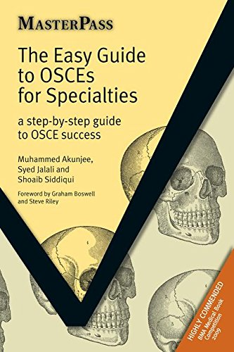 The Easy Guide to OSCEs for Specialties: A Step-by-Step Guide to OSCE Success by Muhammed Akunjee
