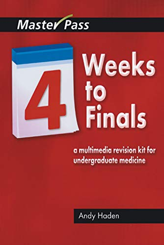Four Weeks to Finals: A Multimedia Revision Kit for Undergraduate Medicine by Andy Haden