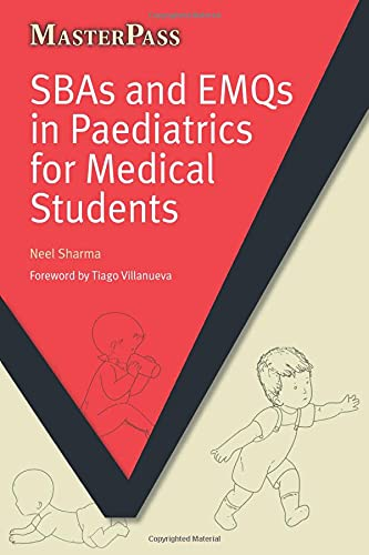 SBAs and EMQs in Paediatrics for Medical Students by Neel Sharma