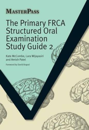 The Primary FRCA Structured Oral Examination Study Guide 2 by Kate McCombe