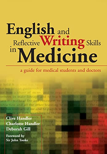 English and Reflective Writing Skills in Medicine: A Guide for Medical Students and Doctors by Clive Handler