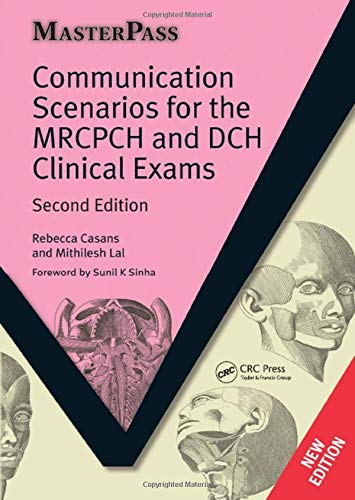 Communication Scenarios for the MRCPCH and DCH Clinical Exams by Rebecca Casans