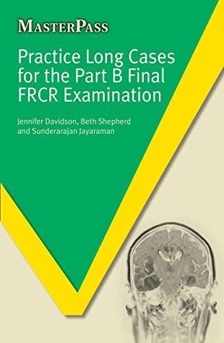 Practice Long Cases for the Part B Final FRCR Examination by Jennifer Davidson