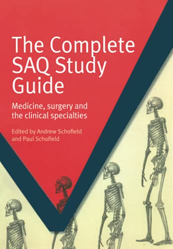 The Complete SAQ Study Guide: Medicine, Surgery and the Clinical Specialties by Andrew Schofield