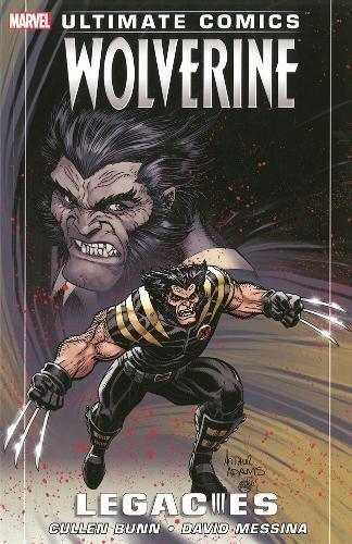 Ultimate Comics Wolverine: Legacies by Cullen Bunn