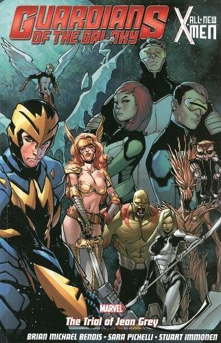 Guardians of the Galaxy: All-New X-Men: the Trial of Jean Grey by Brian Bendis