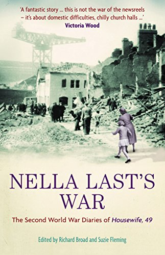 Nella Last's War: The Second World War Diaries of 'Housewife 49' by Richard Broad