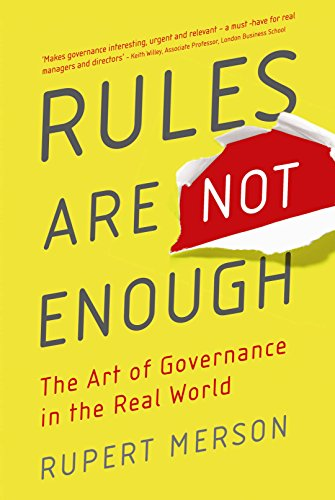 Rules are Not Enough: The Art of Good Governance in the Real World by Rupert Merson