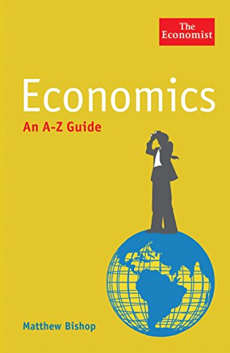 The Economist: Economics: An a-z Guide by Matthew Bishop