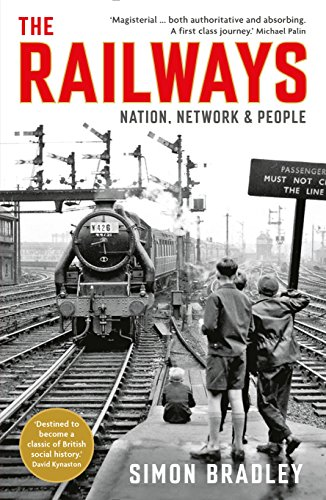Railways: Nation, Network and People by Simon Bradley