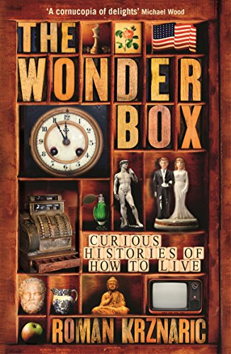 The Wonderbox: Curious Histories of How to Live by Roman Krznaric