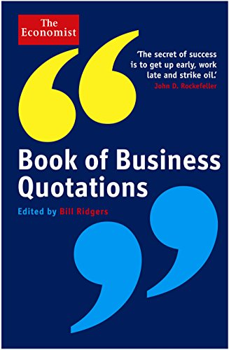 The Economist Book of Business Quotations by Bill Ridgers