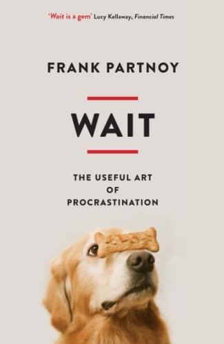 Wait: The useful art of procrastination by Frank Partnoy