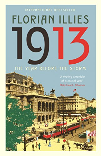 1913: The Year before the Storm by Florian Illies