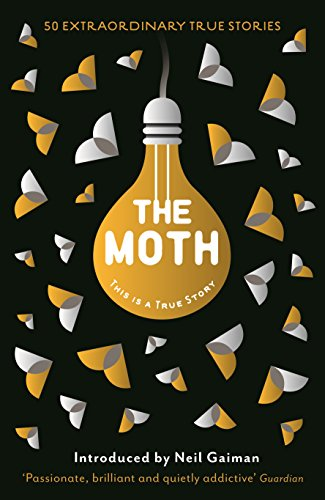 The Moth: This is a True Story by Catherine Burns