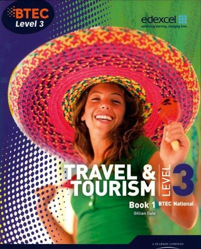 BTEC Level 3 National Travel and Tourism Student Book 1: Book 1 by Gillian Dale