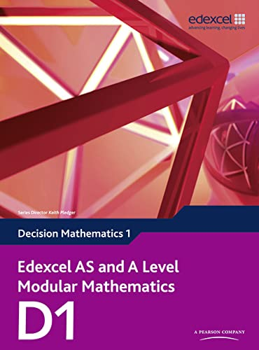 Edexcel AS and A Level Modular Mathematics Decision Mathematics 1 D1 by Susie Jameson