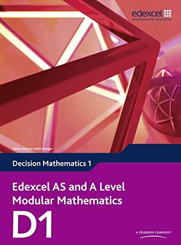Edexcel AS and A Level Modular Mathematics Decision Mathematics 1 D1 by Susie Jameson