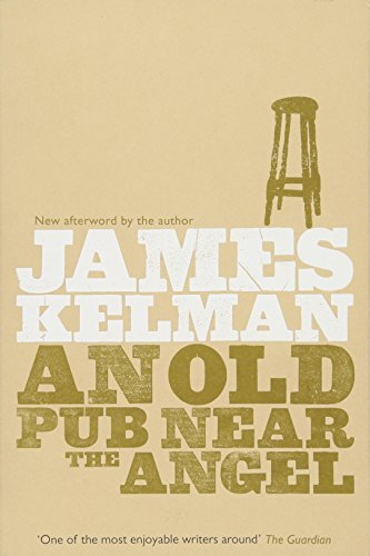 An Old Pub Near the Angel by James Kelman