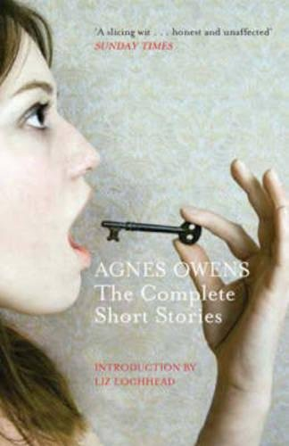 Agnes Owens: The Complete Short Stories by Agnes Owens